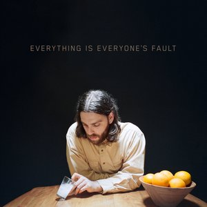 Everything Is Everyone's Fault
