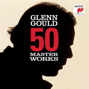 50 Masterworks - Glenn Gould