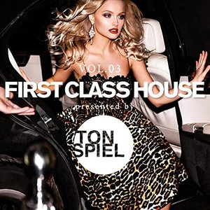 First Class House Pres. By Tonspiel, Vol. 3