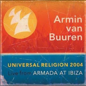 Universal Religion 2004: Live from Armada at Ibiza