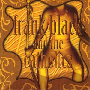 Frank Black and The Catholics