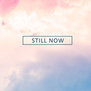 Still Now