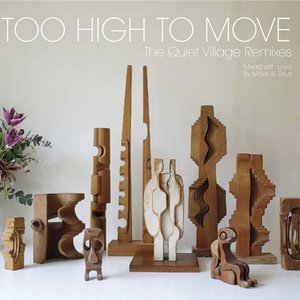 Too High to Move (The Quiet Village Remixes)
