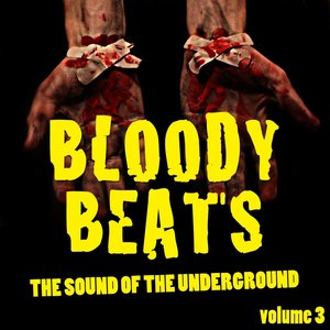 Bloody Beats, Vol. 3 (The Sound of the Underground)