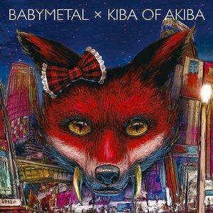 Babymetal X Kiba of Akiba - EP
