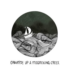 Onward! up a Frightening Creek
