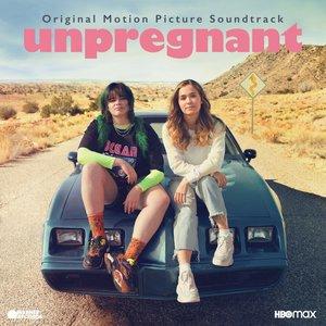 Unpregnant (Original Motion Picture Soundtrack)