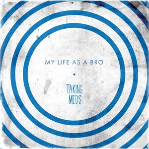 My Life as a Bro