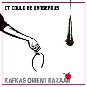 It Could Be Dangerous