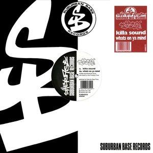Killa Sound / What's On Ya Mind