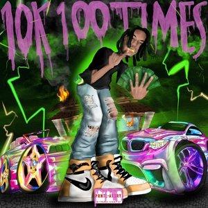 10k 100 Times