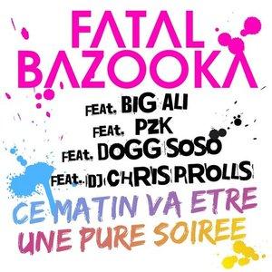 Avatar for Fatal Bazooka feat Big Ali, PZK, Dogg Soso & Dj Chris Prolls