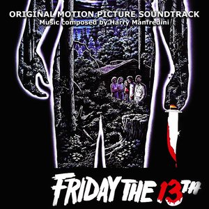 Friday The 13th (Original Motion Picture Soundtrack)