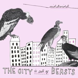 The City Is Full Of Beasts