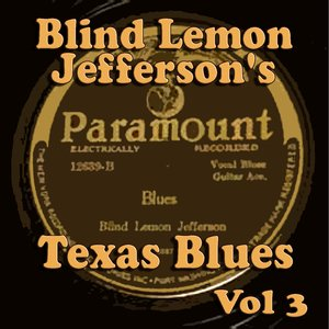 Blind Lemon Jefferson's Texas Blues Vol 3