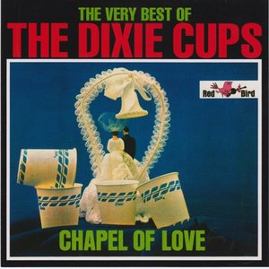The Very Best of the Dixie Cups