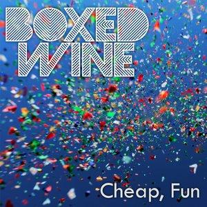 Cheap, Fun