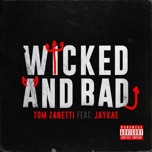 Wicked and Bad (feat. Jaykae)