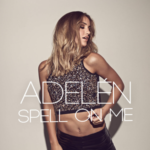 Adelén - Spell On Me