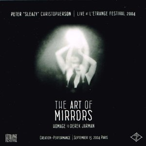 Live At L' Etrange Festival 2004 - The Art Of Mirrors (Homage To Derek Jarman)