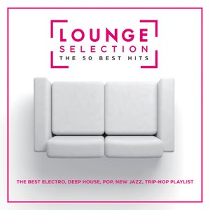 Lounge Selection - The 50 Best Hits
