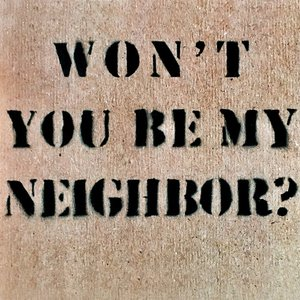 Won't You Be My Neighbor? (A Benefit For Refugee Aid)
