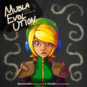 Mubla Evol Ution