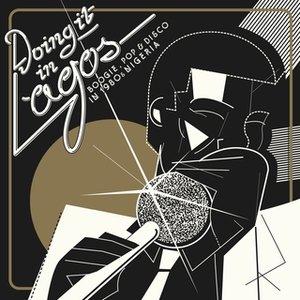 Doing It in Lagos: Boogie, Pop & Disco in 1980's Nigeria