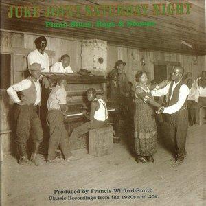 Juke Joint Saturday Night: Piano Blues Rags & Stomps
