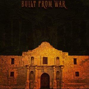 Built from War