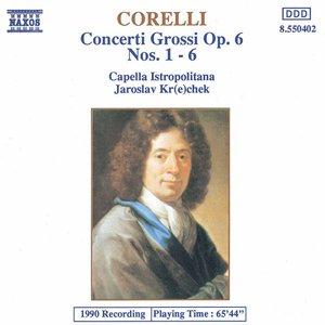 Corelli: Concerti Grossi, Op. 6, Nos. 1-6
