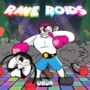 Rave Roids