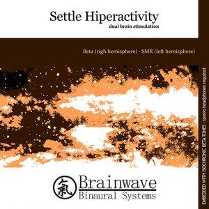 Settle Hyperactivity: Dual Brain Stimulation - EP