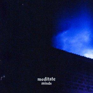 Meditate minds