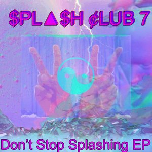 Don't Stop Splashing EP