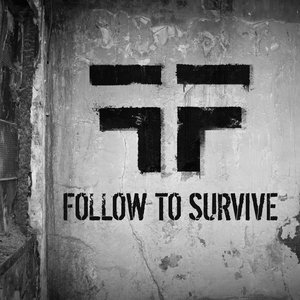 Follow To Survive