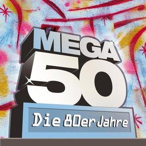 Mega 50 - Die 80er Jahre