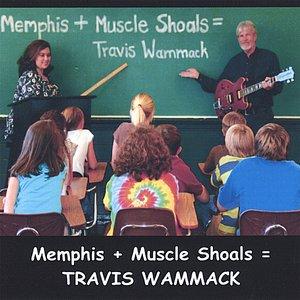 Memphis + Muscle Shoals = Travis Wammack
