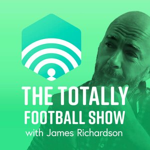 Avatar for The Totally Football Show with James Richardson