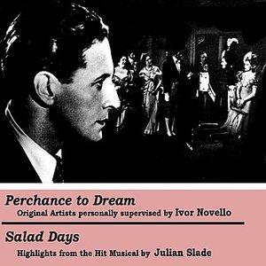 Perchance To Dream/ Salad Days