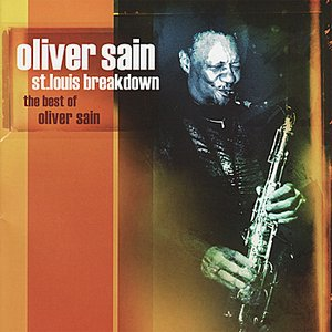 St. Louis Breakdown - The Best Of Oliver Sain