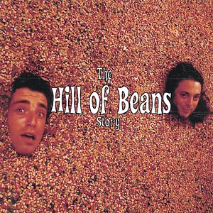 """The """"Hill of Beans"""" Story"""