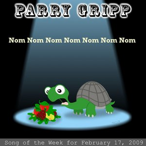 Nom Nom Nom Nom Nom Nom Nom: Parry Gripp Song of the Week for February 17, 2009 - Single