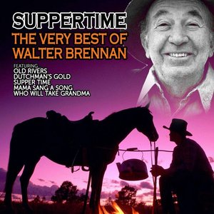 Suppertime - The Very Best of Walter Brennan