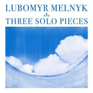 Lubomyr Melnyk: 3 Solo Pieces