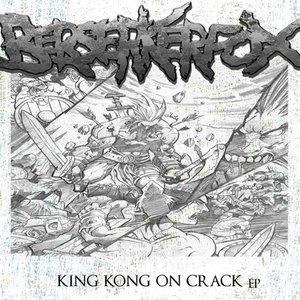 King Kong on Crack