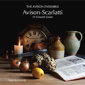 Avison: Concerti grossi After Scarlatti