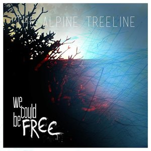 We Could be Free