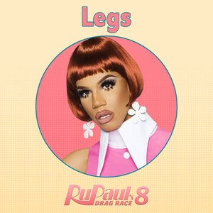 "Legs (From ""RuPaul's Drag Race 8"")"