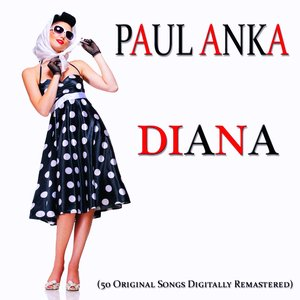 Diana (50 Original Songs Digitally Remastered)